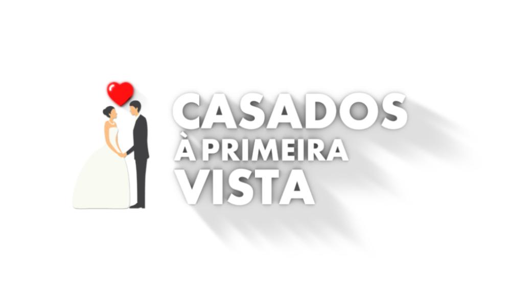 """""""Casados À Primeira Vista"""""""